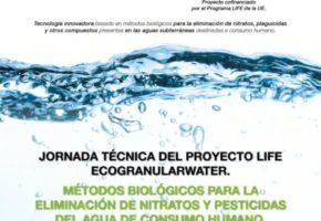 Jornada Técnica del proyecto LIFE ECOGRANULARWATER:  Métodos biológicos para la eliminación de nitratos y pesticidas del agua de consumo humano.